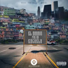 El Barrio Fue Mi Escuela (feat. Fox Segura & Blesk)