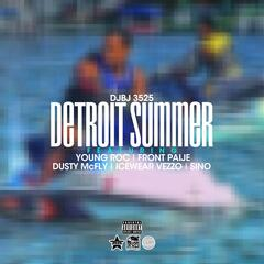 Detroit Summer (feat. Young Roc, Front Paije, Dusty Mcfly, Icewear Vezzo & Sino)