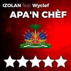 Apa'n Chèf (feat. WYCLEF JEAN)