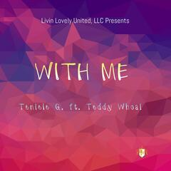 With Me (feat. Teddy Whoa!)