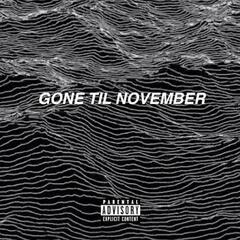 Gone Til November (feat. Nasaan)
