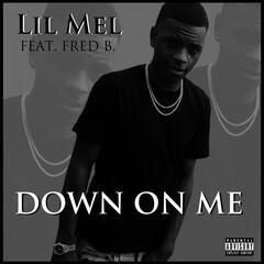 Down on Me (feat. Fred B)