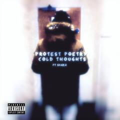 Protest Poetry: Cold Thoughts (feat. Shakz)