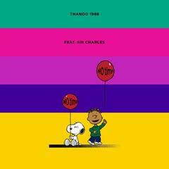 No Time (feat. Sir Charles)