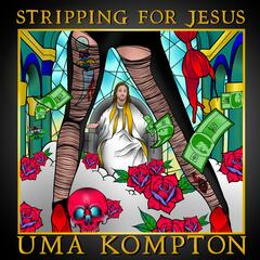 Stripping for Jesus
