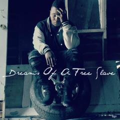 Dreams of a Free Slave