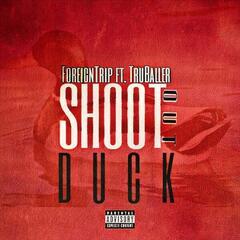 ShootOutDuck (feat. TruBaller)