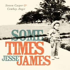 Sometimes Jesse James