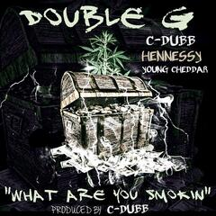 What Are You Smoking (feat. Hennessy, Young Cheedah & C-Dubb)