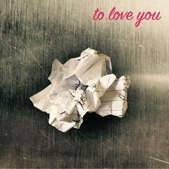 To Love You (feat. Drew Dawson Davis)