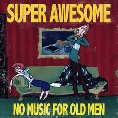 No Music for Old Men