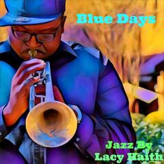 Blue Days (feat. Bluford Thompson)