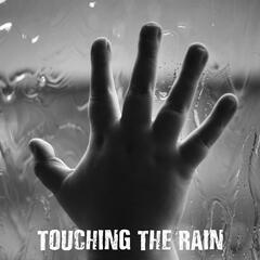 Touching the Rain