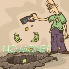 No Money (feat. JulioTheDon)