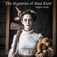 The Mysteries of Mad River