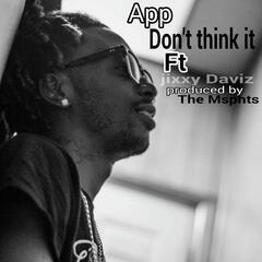 Don't Think It (feat. Jixxy Daviz)