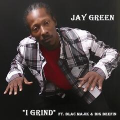 I Grind (feat. Blac Majik & Big Beefin)