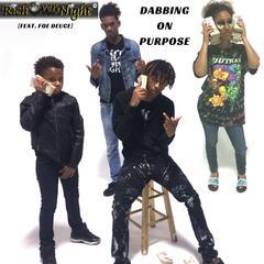 Dabbing on Purpose (feat. Foe Deuce)