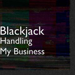 Handling My Business