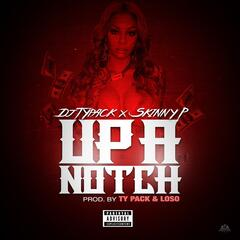 Up a Notch (feat. Skinny P)