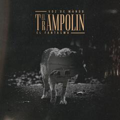 El Trampolin (feat. El Fantasma)