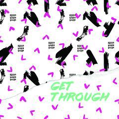 Get Through (feat. HaileyK)