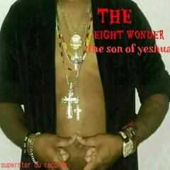 The Eight Wonder: The Son of Yeshua