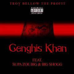 Genghis Khan (feat. Supa Zoe Big & Big Shogg)
