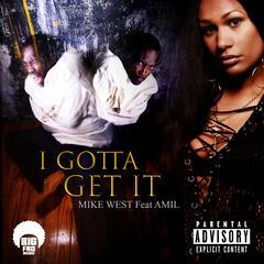 I Gotta Get It (feat. Amil)