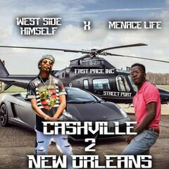 Cashville 2 New Orleans (feat. MENACE LIFE)
