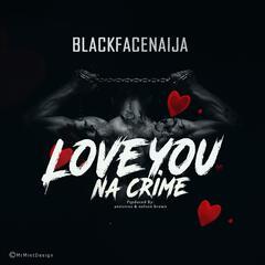 Love You Na Crime