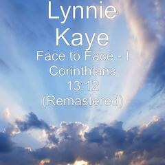 Face to Face (I Corinthians 13:12) [Remastered]