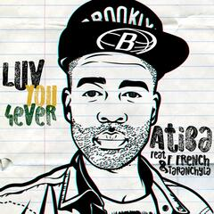 Luv You 4ever (feat. F French & Taranchyla)