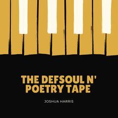 The DefSoul n' poetry Tape