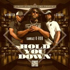 Hold You Down (feat. Top Knotch & G-Stakks)