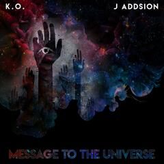 Message to the Universe (feat. J Addison)