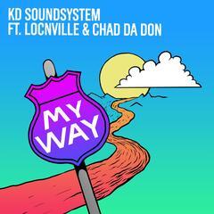 My Way (feat. Locnville & Chad Da Don)