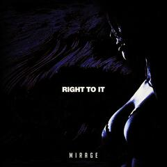 Right to It