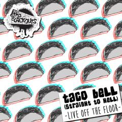 Taco Bell (Straight to Hell) [Live off the Floor]