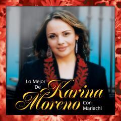Lo Mejor de Karina Moreno Con Mariachi