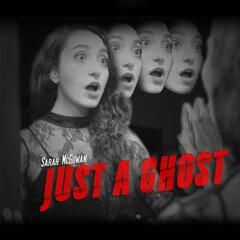 Just a Ghost