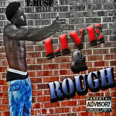Live and Rough