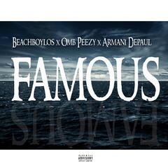 Famous (feat. OMBPeezy & Armani Depaul)