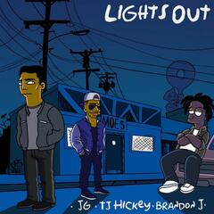 Lights Out (feat. TJ Hickey & Brandon J.)