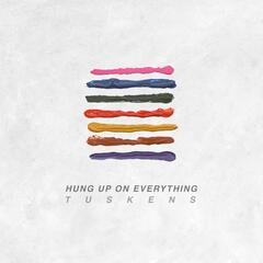 Hung up on Everything