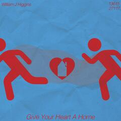 Give Your Heart a Home