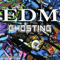EDM Ghosting