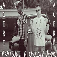 Acere (feat. Chocolate MC)
