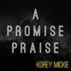A Promise Praise