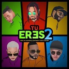 Tu Eres 2 (feat. Nio Garcia, Casper El Magico, Sou El Flotador, Lyan & Franco El Gorila)